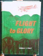 Flight to  Glory by Douglas C. Percy,