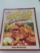 The Bread Machine Gourmet '93, Simple Recipes for Extraordinary Breads