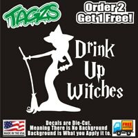 Drink Up Witches Funny DieCut Vinyl Window Decal Sticker Car Truck SUV JDM