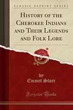 History of the Cherokee Indians and Their Legends and Folk Lore (Classic Repr…