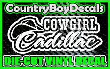 COWGIRL CADILLAC * Vinyl Decal Sticker * Truck Car Diesel Country Girl 4X4 Mud