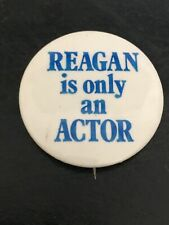 Reagan Is Only An ACTOR pin