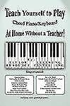Teach Yourself to Play Chord Piano/Keyboard at Home Without a Teacher by...
