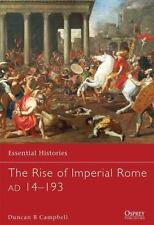 Essential Histories: The Rise of Imperial Rome AD 14-193 76 by Duncan B. Campbe…