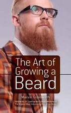 The Art of Growing a Beard by Marvin Grosswirth (2014, Paperback)