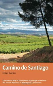 Camino de Santiago: The ancient Way of Saint James pilgrimage... by Ramis, Sergi