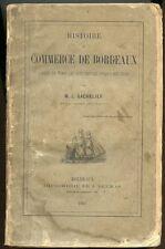 Histoire du commerce de Bordeaux. M.L. Bachelier. Bordeaux 1862, J. Delmas. 394