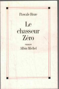 Livre - Pascale Roze - Le chasseur zero -  Très bon état