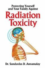 Protecting Yourself and Your Family from Radiation Toxicity (Paperback or Softba