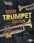 Is the Trumpet for You? (Ready to Make Music) by Landau, Elaine