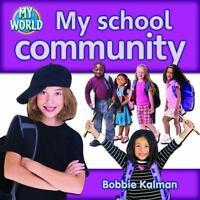 My School Community [My World: Level G] [ Kalman, Bobbie ] Used - Good