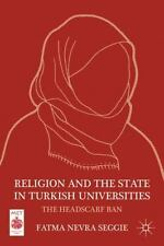 Religion and the State in Turkish Universities: The Headscarf Ban (Middle East