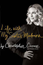 Life with My Sister Madonna by Christopher Ciccone (Hardback, 2008)