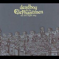 We Are Night Sky by Deadboy & the Elephantmen (CD, Mar-2006, Fat Possum)