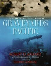 Graveyards of the Pacific : From Pearl Harbor to Bikini Island by Michael Hamil…