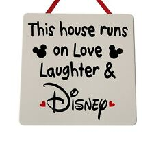 This House Runs on love, laughter & Disney - Handmade wooden Plaque