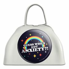 Guess Who's Got Anxiety Rainbow Funny Humor White Cowbell Cow Bell Instrument