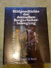 Bildgeschichte der deutschen Bergarbeiterbewegung. NEU & OVP!