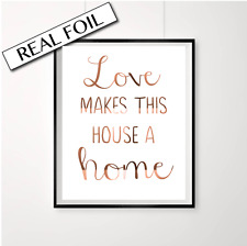 Love makes this house a home / Family quote print / Copper foil poster decor art