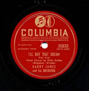 HARRY JAMES and his Orchestra on 1945 Columbia 36833 - I'll Buy That Dream