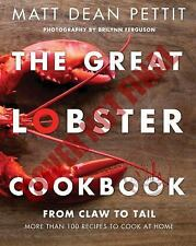 The Great Lobster Cookbook From Claw To Tail by Matt Dean Pettit - New