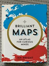 Brilliant Maps: An Atlas for Curious Minds by Ian Wright (Hardcover, 2019)
