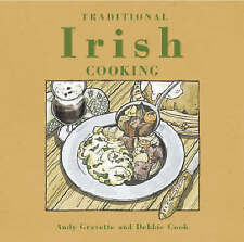 Traditional Irish Cooking: The Fare of Old Ireland and Its History, Debbie Cook,