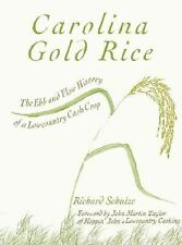 Food and Drink Ser.: Carolina Gold Rice by Richard Schulze (2005, Hardcover)