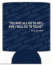 """""""You may all go to Hell, and I will go to Texas""""  beer can cooler Koozie (Blue)"""