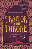 Traitor to the Throne (Rebel of the Sands Trilog, Hamilton, Alwyn, New