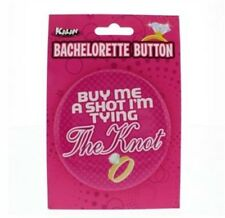 Bachelorette Party Buy Me a Shot I Am Tying The Knot 3 Inch Button