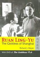 Ruan Ling-Yu : The goddess of Shanghai, Paperback by Meyer, Richard J. (NA), ...