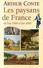 LES PAYSANS DE FRANCE DE L'AN 1000 A L'AN 2000 / ARTHUR CONTE / Ref 50276