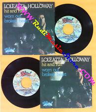 LP 45 7'' LOLEATTA HOLLOWAY Hit and run Worn out broken heart 1977 no cd mc dvd