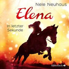 Nele Neuhaus - Elena - Ein Leben für Pferde: In letzter Sekunde (Elena, Band 7)