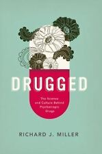 DRUGGED - MILLER, RICHARD J., PH.D. - NEW PAPERBACK BOOK