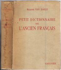 Petit Dictionnaire de L'ANCIEN FRANÇAIS par Hilaire VAN DAELE Étymologie en 1940