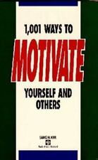 1,001 Ways to Motivate Yourself and Others: To Get Where You Want to Go (Paperba