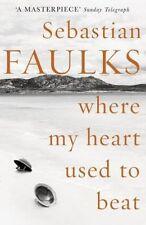 Where My Heart Used to Beat, Faulks, Sebastian, New Book