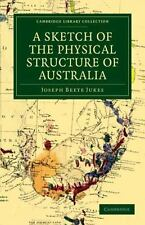 A Sketch of the Physical Structure of Australia : So Far as it Is at Present...