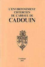 L'ENVIRONNEMENT CISTERCIEN = abbaye de CADOUIN + 1er COLLOQUE 1994 + PERIGORD