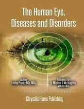 Human Eye, Diseases and Disorders: By Prunty, Louise McLauchlin, Michael