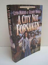 A City Not Forsaken, Book 3 by Lynn and Gilbert Morris