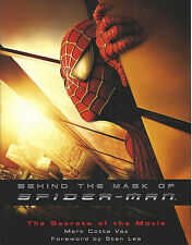 Behind the Mask of Spider-Man : The Secrets of the Movie by Mark Cotta Vaz...