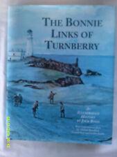 The Bonnie Links of Turnberry. J. Boyd. c.2003. H/b. Illus. D/w. VG.