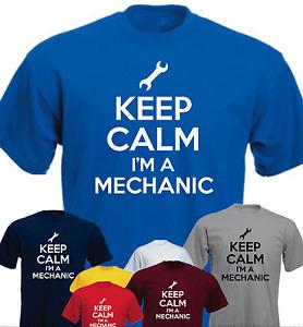 Keep Calm I'm A Mechanic New Funny T-shirt Birthday Present Gift