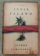 The Sugar Island by Ivonne Lamazares Hardcover New