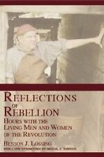 USED (GD) Reflections of Rebellion: Hours with the Living Men and Women of the R