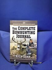 The Complete Bowhunting Journal by Rick Sapp 2005 Hardcover Illustrated