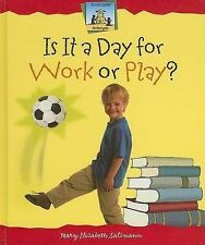 USED (GD) Is It a Day for Work or Play? (SandCastle: Antonyms) by Mary Elizabeth